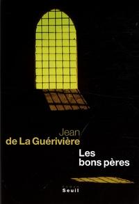 Jean de La Guérivière - Les bons pères.