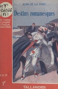 Jean De La Hire - Destins romanesques.