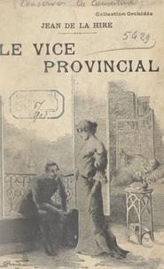 Jean De La Hire - Le vice provincial.