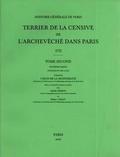 Jean de La Monneraye et Isabelle Dérens - Terrier de la censive de l'archevêché dans Paris (1772) - Tome 2, Deuxième partie : notices N°2783 à 5749.