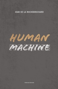 Jean de la Rochebrochard - Human Machine.