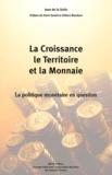 Jean de La Salle - La croissance, le territoire et la monnaie - La politique monétaire en question.