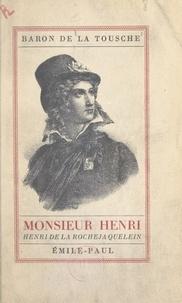 Jean de La Tousche d'Avrigny et Auguste de La Force - Monsieur Henri : Henri de La Rochejaquelein, 1772-1794.