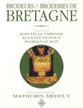 Jean de La Varende et Auguste Dupouy - Brodeurs & broderies de Bretagne.