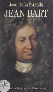 Jean de La Varende - Jean Bart pour de vrai.