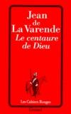Jean de La Varende - Le centaure de Dieu.