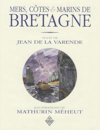 Jean de La Varende et Mathurin Méheut - Mers, côtes et marins de Bretagne.