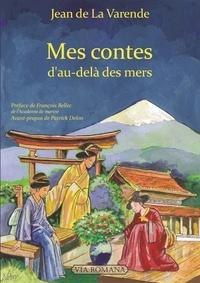 Jean de La Varende - Mes contes d'au-delà des mers.