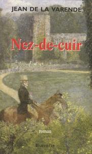Jean de La Varende - Nez-de-Cuir - Gentilhomme d'amour suivi de Les Masques.