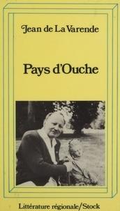 Jean de La Varende - Pays d'Ouche (1740-1933).