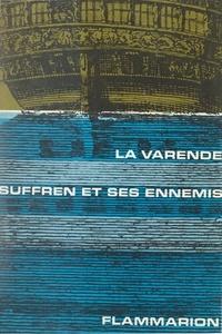 Jean de La Varende - Suffren et ses ennemis.