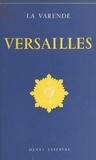 Jean de La Varende et René Kuder - Versailles - Essai d'histoire et d'art.
