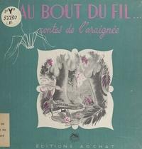 Jean de la Varenne et Guy Maynard - Au bout du fil... - Contes de l'araignée.