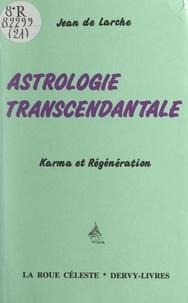 Jean de Larche - Astrologie transcendantale - Karma et régénération.