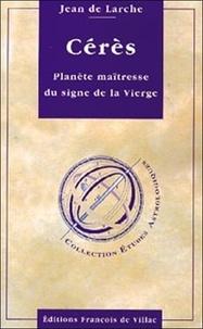 Jean de Larche - Cérès, planète maîtresse du signe de la Vierge.
