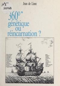 Jean de Linec - 360° génétique ou réincarnation ?.