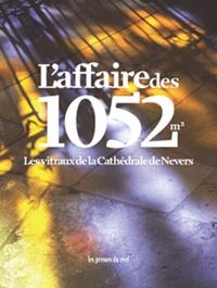 Jean de Loisy - L'affaire des 1052 m2 - Les vitraux de la Cathédrale de Nevers.