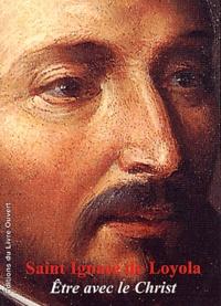 Openwetlab.it Saint Ignace de Loyola - Etre avec le Christ Image