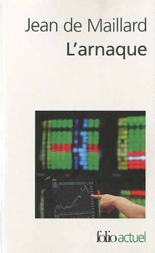 L'arnaque. La finance au-dessus des lois et des règles  édition revue et augmentée