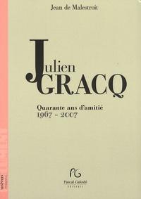 Jean de Malestroit - Julien Gracq - Quarante ans d'amitié 1967-2007.