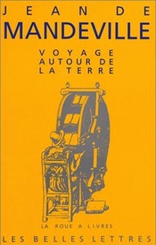 Jean de Mandeville - Voyage autour de la terre.