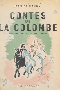 Jean de Mauny et Gilberte Vigué - Contes de la colombe.