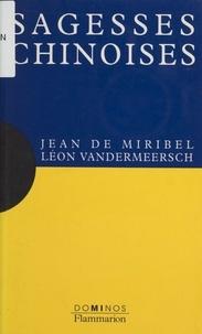 Jean de Miribel et Léon Vandermeersch - Sagesses chinoises - Un exposé pour comprendre, un essai pour réflechir.