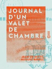 Jean de Mitty et Hugues Rebell - Journal d'un valet de chambre - Au service de l'Empereur.