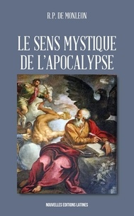 Jean de Monléon - Le Sens Mystique de l'Apocalypse.