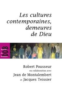 Jean de Montalembert et Robert Pousseur - Les cultures contemporaines, demeures de Dieu.