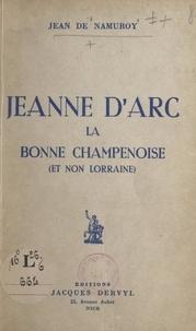 Jean de Namuroy - Jeanne d'Arc la bonne champenoise - Et non lorraine.