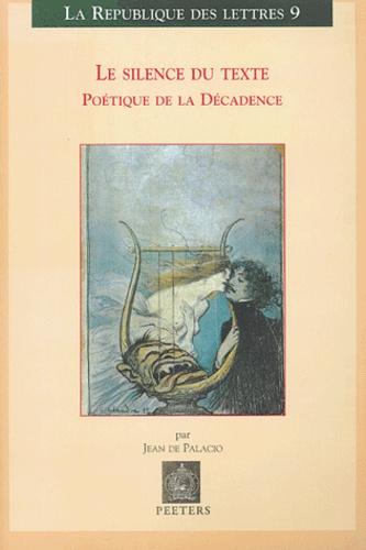 Jean de Palacio - Le silence du texte - Poétique de la décadence.