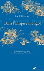 Jean de Plancarpin - Dans l'Empire mongol.