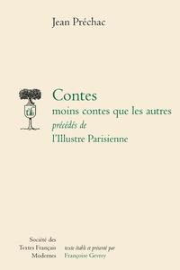 Jean de Préchac - Contes moins contes que les autres précédés de l'Illustre Parisienne.
