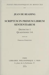 Jean de Reading - Scriptum in primum librum sententiarum - Distinctio 1 Quaestiones 1-6.