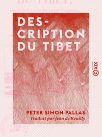 Jean de Reuilly et Peter Simon Pallas - Description du Tibet - D'après la relation des Lamas Tangoutes, établis parmi les Mongols.