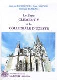 Jean de Richecour et Jean Condou - Le pape Clément V et la collégiale d'Uzeste.
