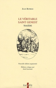 Jean de Rotrou - Le véritable Saint Genest.
