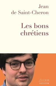 Jean de Saint-Cheron - Les bons chrétiens.