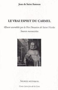Jean de Saint-Samson - Le vrai Esprit du Carmel.