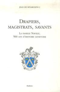 Drapiers, magistrats, savants - La famille Naville, 500 ans dhistoire genevoise.pdf