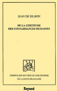 Jean de Silhon - De la certitude des connaissances humaines.