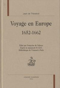 Jean de Thévenot - Voyage en Europe 1652-1662 - Edité par Françoise de Valence d'après le manuscrit M3217, Bibliothèque de l'Arsenal à Paris.