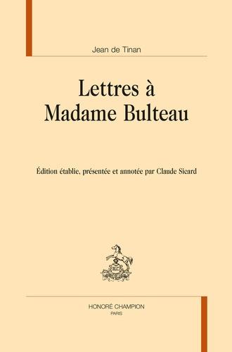 Jean de Tinan - Lettres à Madame Bulteau.
