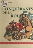 Jean de Trigon et Pierre Leconte - Conquérants de la route.
