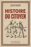"""Jean de Viguerie - Histoire du citoyen - L""""'être nouveau"""" (de 1789 à nos jours)."""