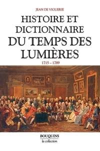 Jean de Viguerie - Histoire et dictionnaire du temps des Lumières.