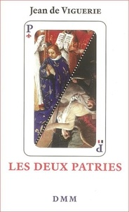 Jean de Viguerie - Les deux patries - Essai historique sur l'idée de patrie en France.