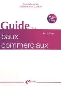 Jean Debeaurain et Adeline Cerati-Gauthier - Guide des baux commerciaux.