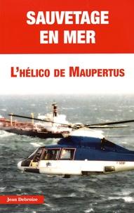 Jean Debroize - Sauvetage en mer - L'hélico de Maupertus.
